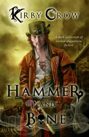 Hammer and Bone ebook by Kirby Crow