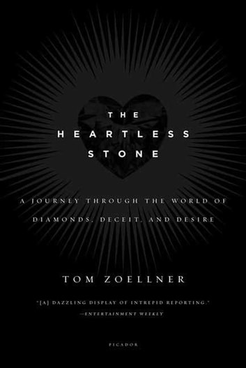 The Heartless Stone - A Journey Through the World of Diamonds, Deceit, and Desire ebook by Tom Zoellner
