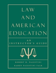 Law and American Education - An Instructor's Guide ebook by Karen Palestini Falk,Robert Palestini