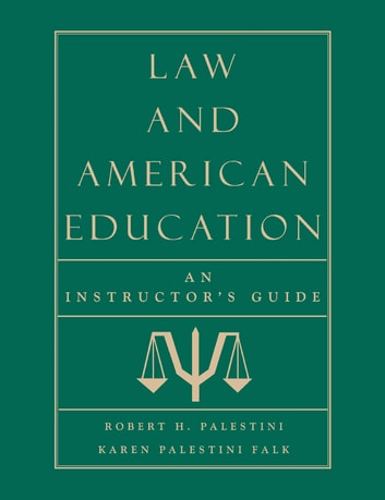 Law and American Education - An Instructor's Guide ebook by Karen Palestini Falk,Robert Palestini Ed.D