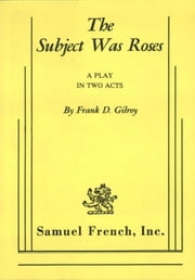 The Subject Was Roses ebook by Frank D. Gilroy