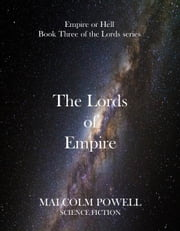 The Lords of Empire Book 3 of the Lords Trilogy 3nd Edition 2015 ebook by Malcolm Powell