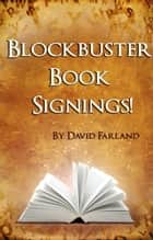 Blockbuster Book Signings ebook by David Farland