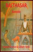 BALTHASAR ebook by ANATOLE FRANCE, GILBERT TEROL