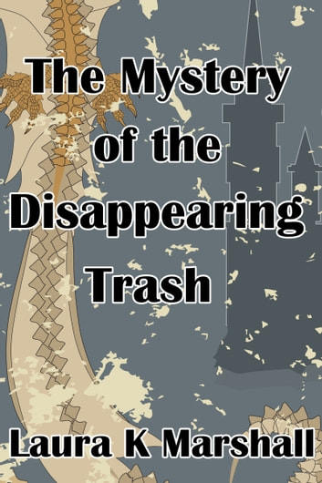 The Mystery of the Disappearing Trash ebook by Laura K Marshall