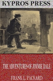The Adventures of Jimmie Dale ebook by Frank L. Packard