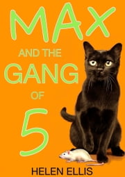 Max and the Gang of Five ebook by Helen Ellis