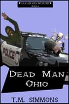 Dead Man Ohio ebook by TM Simmons