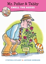 Mr. Putter & Tabby Smell the Roses ebook by Cynthia Rylant,Arthur Howard