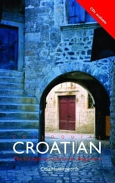 Colloquial Croatian ebook by Hawkesworth, Celia