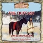 The Outcast (Wilderness Series, Book 60) audiobook by David Thompson