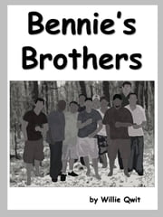 Bennie's Brothers ebook by Willie Qwit