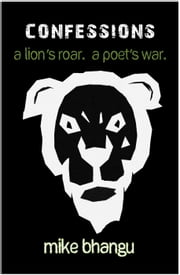 Sikh Confessions: A Lion's Roar. A Poet's War. ebook by Mike Bhangu