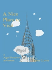 A Nice Place to Visit ebook by Peter  Love