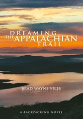 Dreaming the Appalachian Trail ebook by Brad Wayne Viles