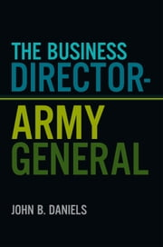 The Business Director-Army General ebook by John B. Daniels
