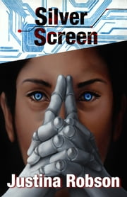 Silver Screen ebook by Justina Robson