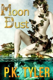 Moon Dust ebook by P.K. Tyler