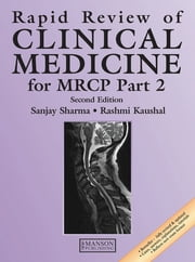 Rapid Review of Clinical Medicine for MRCP Part 2, Second Edition ebook by Sanjay Sharma,Rashmi Kaushal