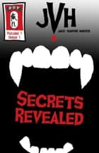 Jake: Vampire Hunter: Secrets Revealed ebook by E-Book
