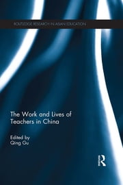 The Work and Lives of Teachers in China ebook by Qing Gu
