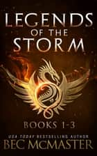 Legends of the Storm Boxset - Books 1-3 ebook by Bec McMaster