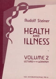 Health and Illness ebook by Rudolf Steiner