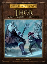 Thor - Viking God of Thunder ebook by Graeme Davis,Miguel Coimbra