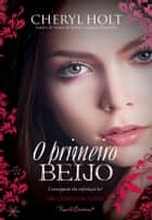 O Primeiro Beijo ebook by Cheryl Holt