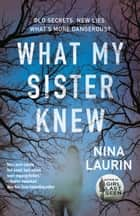 What My Sister Knew ebook by