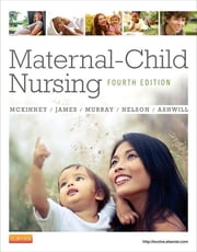 Maternal-Child Nursing ebook by Emily Slone McKinney,Susan R. James,Sharon Smith Murray,Kristine Nelson,Jean Ashwill