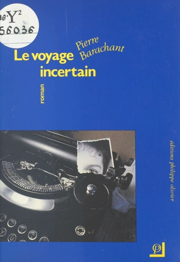 Le voyage incertain ebook by Pierre Barrachant
