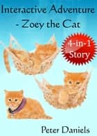 Interactive Adventure: Zoey the Cat ebook by Peter Daniels