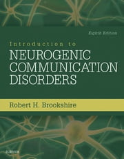 Introduction to Neurogenic Communication Disorders ebook by Robert H. Brookshire,Malcolm R. McNeil