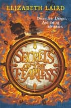 Secrets of The Fearless ebook by Elizabeth Laird