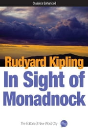In Sight of Monadnock ebook by Rudyard Kipling and The Editors of New Word City