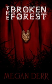 The Broken Forest ebook by Megan Derr