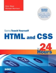 Sams Teach Yourself HTML and CSS in 24 Hours ebook by Oliver, Dick