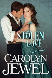 Stolen Love - A Victorian Historical Romance ebook by Carolyn Jewel