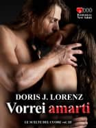 Vorrei amarti ebook by Doris J. Lorenz