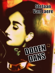 Dodendans - George Bracke Thriller, #2 ebook by Stefaan Van Laere