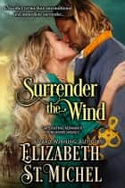 Surrender the Wind ebook by Elizabeth St. Michel