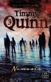 Timmy Quinn: Nemesis - Band 3 von 3 ebook by Kealan Patrick Burke