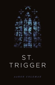 St. Trigger ebook by Aaron Coleman