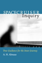 Spacecruiser Inquiry - True Guidance for the Inner Journey ebook by A. H. Almaas