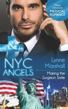 Nyc Angels - Making The Surgeon Smile ebook by Lynne Marshall