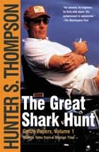 The Great Shark Hunt ebook by Hunter S. Thompson