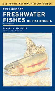 Field Guide to Freshwater Fishes of California: Revised Edition ebook by McGinnis, Samuel M.
