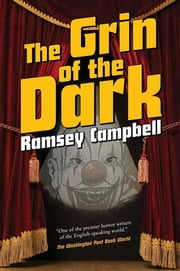 The Grin of the Dark ebook by Ramsey Campbell