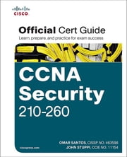 CCNA Security 210-260 Official Cert Guide ebook by Omar Santos,John Stuppi